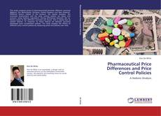 Bookcover of Pharmaceutical Price Differences and Price Control Policies