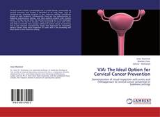 Bookcover of VIA: The Ideal Option for Cervical Cancer Prevention