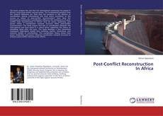 Bookcover of Post-Conflict Reconstruction In Africa
