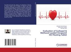 Bookcover of Evaluation of Carbopol & Methocel Loaded Verapamil HCl Floating Tablet