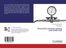 Capa do livro de Pneumatic pressure sensing with PVDF Film