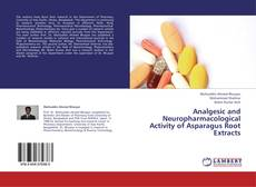 Capa do livro de Analgesic and Neuropharmacological Activity of Asparagus Root Extracts