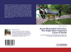 Bookcover of Acute Myocardial Infarction: The Single Most Important Cause of Death