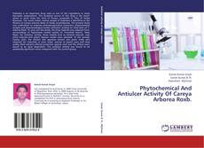 Couverture de Phytochemical And Antiulcer Activity Of Careya Arborea Roxb.