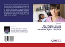 Capa do livro de HIV infection among malnourished children below the age of five years