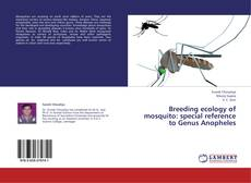 Bookcover of Breeding ecology of mosquito:  special reference to Genus Anopheles