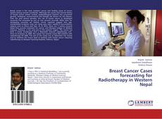 Обложка Breast Cancer Cases forecasting for Radiotherapy  in Western Nepal