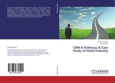 Bookcover of CRM-A Pathway:A Case Study of Hotel Industry