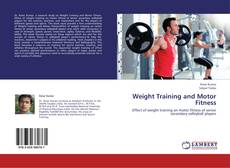 Bookcover of Weight Training and Motor Fitness