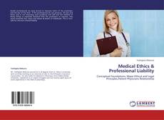 Bookcover of Medical Ethics & Professional Liability
