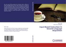 Bookcover of Input-Based Instruction In Second Language Acquisition