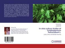 Bookcover of In vitro culture studies of Cardiospermum halicacabum L.