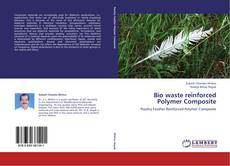 Bookcover of Bio waste reinforced Polymer Composite