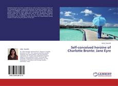 Portada del libro de Self-conceived heroine of Charlotte Bronte: Jane Eyre