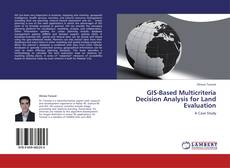 Bookcover of GIS-Based Multicriteria Decision Analysis for Land Evaluation