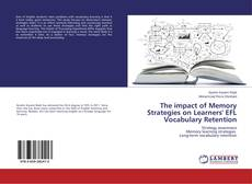 Bookcover of The impact of Memory Strategies on Learners' EFL Vocabulary Retention