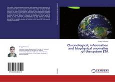 Bookcover of Chronological, information and biophysical anomalies of the system ETA