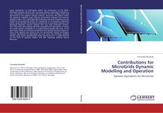 Copertina di Contributions for MicroGrids Dynamic Modelling and Operation