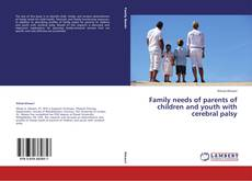 Bookcover of Family needs of parents of children and youth with cerebral palsy