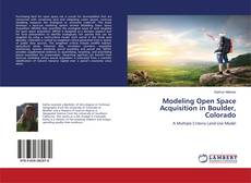 Bookcover of Modeling Open Space Acquisition in Boulder, Colorado