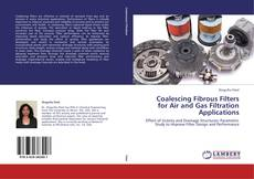 Bookcover of Coalescing Fibrous Filters for Air and Gas Filtration Applications