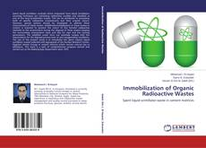 Bookcover of Immobilization of Organic Radioactive Wastes