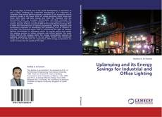 Bookcover of Uplamping and its Energy Savings for Industrial and Office Lighting