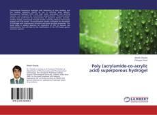 Buchcover von Poly (acrylamide-co-acrylic acid) superporous hydrogel