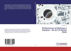 Copertina di Performance of Akshaya e Kendras - An ICT of Kerala State
