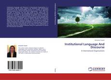 Bookcover of Institutional Language And Discourse