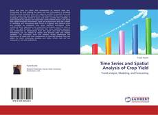 Bookcover of Time Series and Spatial Analysis of Crop Yield