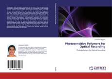 Photosensitive Polymers for Optical Recording kitap kapağı