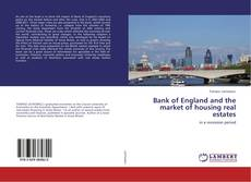 Bookcover of Bank of England and the market of housing real estates