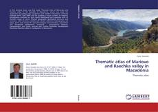 Couverture de Thematic atlas of Mariovo and Raechka valley in Macedonia