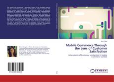 Buchcover von Mobile Commerce Through the Lens of Customer Satisfaction