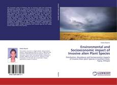 Bookcover of Environmental and Socioeconomic impact of Invasive alien Plant Species