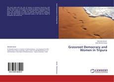 Bookcover of Grassroot Democracy and Women in Tripura