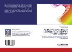 Bookcover of An Study on Post Service Satisfaction amongst the Toyota Customers