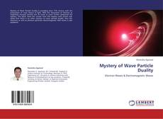 Bookcover of Mystery of Wave Particle Duality