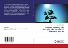 Bookcover of Genetic diversity and hypoglycemic studies of Salvadora species