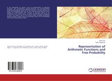 Couverture de Representation of Arithmetic Functions and Free Probability