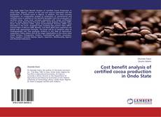 Cost benefit analysis of certified cocoa production in Ondo State的封面