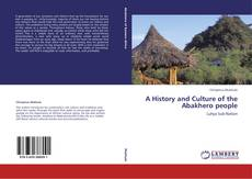 Bookcover of A History and Culture of the Abakhero people