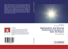 Bookcover of Optimization and Thermal Performance Analysis of Solar Air Heater