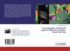 Buchcover von A comparison of Android against J2ME for location-based services
