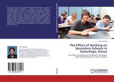 Bookcover of The Effect of Ranking on Secondary Schools in Kakamega, Kenya