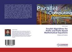 Bookcover of Parallel Algorithms for Prefix and Prefix Based Mathematical Equations