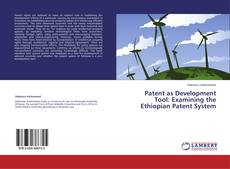 Bookcover of Patent as Development Tool: Examining the Ethiopian Patent System
