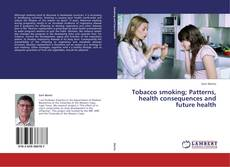 Couverture de Tobacco smoking; Patterns, health consequences and future health