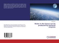 Capa do livro de Water in the future can be produced by bacterial enzymes